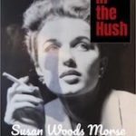 IN THE HUSH by Susan Woods Morse